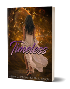 Timeless by Crystal J. Johnson and Felicity Vaughn