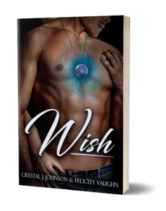 Wish by Crystal J. Johnson and Felicity Vaughn