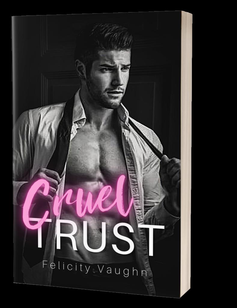 Cruel Trust by Felicity Vaughn
